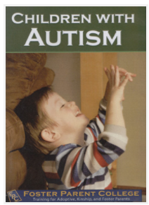 Children With Autism: Training for Adoptive, Kinship, and Foster Parents