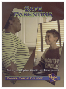 Safe Parenting: Training for Adoptive, Kinship, and Foster Parents