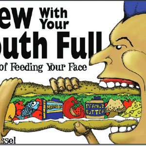 Cover of Chew With Your Mouth Full workbook